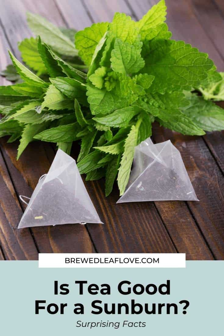 Tea can treat a sunburn, especially if it's mixed with the cooling of peppermint.   Two teabags and a bunch of mint on a wooden table.