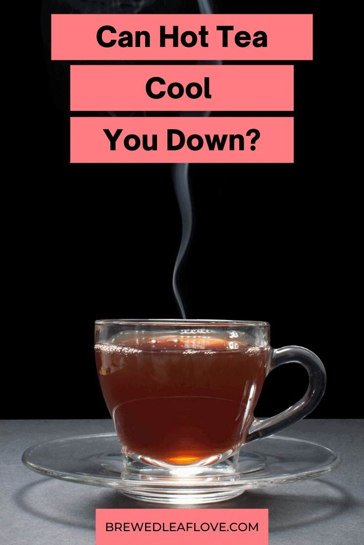 hot tea cools you down by evaporation