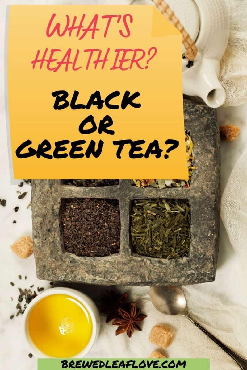 graphic for is black tea healthier than green tea